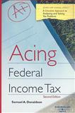Acing Income Taxation, Donaldson, Samuel A., 0314176837