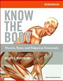 Workbook for Know the Body: Muscle, Bone, and Palpation Essentials, Muscolino, Joseph E., 0323086837