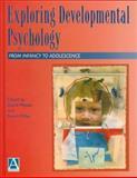 Exploring Developmental Psychology : From Infancy to Adolescence, , 0340676833