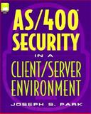 AS-400 Security in a Client/Server Environment, Park, Joseph S., 0471116831