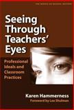 Seeing Through Teachers' Eyes, Karen Hammerness, 0807746835