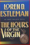 The Hours of the Virgin, Loren D. Estleman, 0892966831