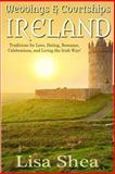 Weddings and Courtships - Ireland, Lisa Shea, 1500196835