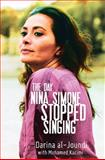 The Day Nina Simone Stopped Singing, Darina Al-Joundi and Mohammed Kacimi, 1558616837