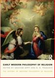 Early Modern Philosophy of Religion : The History of Western Philosophy of Religion Volume 3, Graham Oppy, N. N. Trakakis, 1844656837