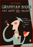 Grammar Snobs Are Great Big Meanies, June Casagrande, 0143036831
