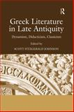 Greek Literature in Late Antiquity : Dynamism Didacticism Classicism, George, James, 0754656837