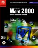 Microsoft Word 2000 : Complete Concepts and Techniques, Shelly, Gary B. and Cashman, Thomas J., 0789546833