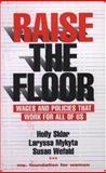 Raise the Floor, Holly Sklar and Laryssa Mykyta, 0896086836
