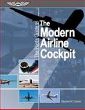 A Pilot's Guide to the Modern Airline Cockpit, Stephen M. Casner, 1560276835