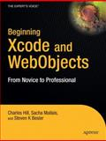 Beginning Xcode and WebObjects : From Novice to Professional, Hill, Charles and Mallais, Sacha, 1590596838