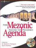 The Mezonic Agenda : Hacking the Presidency, Thompson, Herbert H. and Nomikos, Spyros, 1931836833