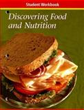 Discovering Food and Nutrition, Sasse, Connie R. and McGraw-Hill-Glencoe Staff, 0078616832
