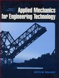Applied Mechanics for Engineering Technology, Walker, Keith M., 013084683X