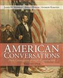 American Conversations Vol. 1 : From Colonization Through Reconstruction, Merrell, James H. and Podair, Jerald E., 0132446839
