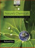 Nature's Chemicals : The Natural Products That Shaped Our World, Firn, Richard, 0199566836