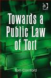 Towards a Public Law of Tort, Cornford, Tom, 0754646831