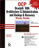 OCP : Oracle8i DBA Architecture and Administration and Backup and Recovery, Thomas, Biju and Stuns, Doug, 0782126839