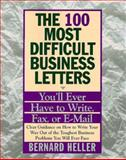The 100 Most Difficult Business Letters You'll Ever Have to Write, Fax, or E-Mail, Bernard Heller, 0887306837