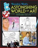 Amazing World of Art, Brandon Bird, 1452116830