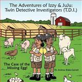 The Adventures of Izzy and Juju, Andrea Blake-Garrett, 1468506838