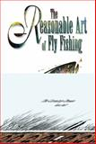 The Reasonable Art of Fly Fishing, Terry Mort, 1558216839