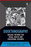 Duoethnography : Dialogic Methods for Social, Health, and Educational Research, , 1598746839
