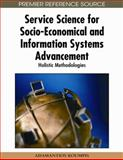 Service Science for Socio-Economical and Information Systems Advancement : Holistic Methodologies, Koumpis, Adamantios, 1605666831