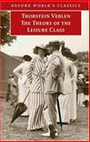 The Theory of the Leisure Class, Thorstein Veblen, 019280684X