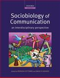 Sociobiology of Communication : An Interdisciplinary Perspective, d'Ettorre, Patrizia, 0199216843