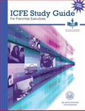 ICFE Study Guide for Franchise Executives : Revised 2nd Edition,, 0615936849