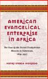 American Evangelical Enterprise in Africa : The Case of the United Presbyterian Mission in Cameroon, 1879-1957, Mokosso, Henry Efesoa, 0820486841