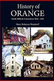History of Orange, North Milford, Connecticut, Mary Rebecca Woodruff, 098254684X