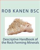 Descriptive Handbook of the Rock Forming Minerals, Rob Kanen, 1450576842