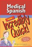 Medical Spanish Made Incredibly Quick!, Springhouse, 1582556849