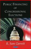 Public Financing of Congressional Elections, Garrett, R. Sam, 1604566841