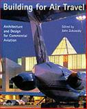 Building for Air Travel : Architecture and Design for Commercial Aviation, , 3791316842