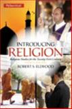 Introducing Religion : Religious Studies for the Twenty-First Century Plus MySearchLab with Pearson EText -- Access Card Package, Ellwood, Emeritus, Robert S, 0205996841
