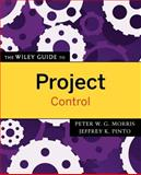 The Wiley Guide to Project Control, Morris, Ting and Morris, Peter W. G., 0470226846
