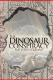The Dinosaur Conspiracy, Matthew Coleman, 1481706845
