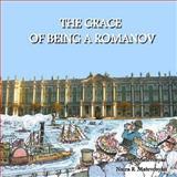 The GRACE of BEING a ROMANOV, Richard Matevosyan and Naira Matevosyan, 1484846842