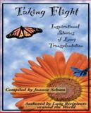 Taking Flight : Inspirational Stories in Lung Transplantation, , 1553696840