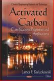 Activated Carbon : Classifications, Properties and Applications, , 1612096840