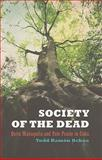 Society of the Dead : Quita Manaquita and Palo Praise in Cuba, Ochoa, Todd Ramón, 0520256840
