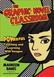 The Graphic Novel Classroom 9781412936842
