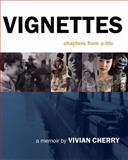 Vignettes, Vivian Cherry, 1470116847