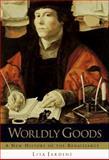 Worldly Goods, Lisa Jardine, 0385476841