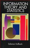 Information Theory and Statistics, Kullback, Solomon, 0486696847