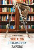 Writing Philosophy Papers, Seech, Zachary, 0495506842