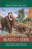 Beasts of Eden, David Rains Wallace, 0520246845